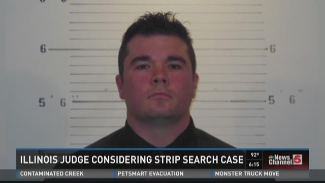 Illinois judge considering strip search case