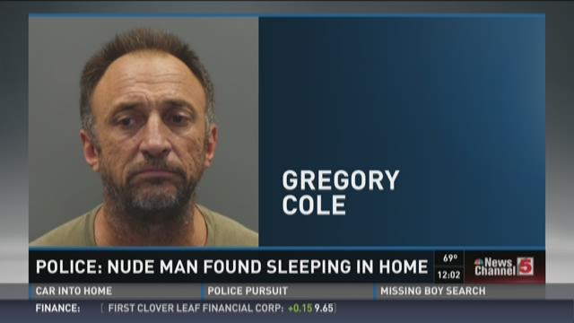 Nude man found sleeping in home
